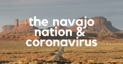 How COVID-19 Is Affecting The Navajo Nation