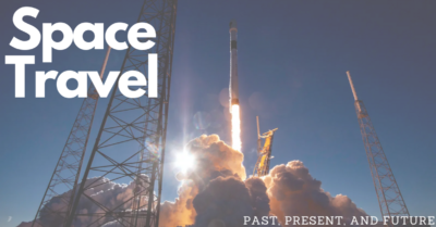 The Past, Present, and Future of Space Travel